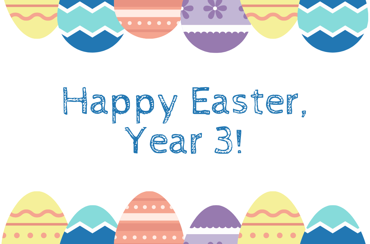 Happy Easter, Year 3!